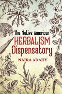 The Native American Herbalism Dispensatory