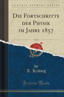 Die Fortschritte der Physik im Jahre 1857  Vol  13  Classic Reprint  PDF
