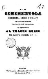 La Cenerentola melodramma giocoso in due atti da rappresentarsi al Teatro Regio nel carneval-quaresima 1855-56 [testo di Jacopo Ferretti]: Edizione 1