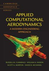 Applied Computational Aerodynamics: A Modern Engineering Approach