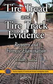 Tire Tread and Tire Track Evidence: Recovery and Forensic Examination