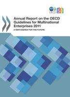 Annual Report on the OECD Guidelines for Multinational Enterprises 2011 A New Agenda for the Future PDF