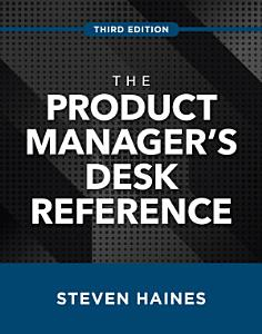 The Product Manager s Desk Reference  Third Edition PDF