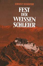 Fest der Weissen Schleier: Eine Forscherfahrt durch Tibet nach Lhasa, der Heiligen Stadt des Gottkönigtums, Ausgabe 2