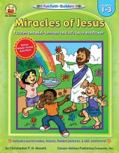 Miracles of Jesus, Grades 1 - 3: Puzzles and Mini-Lessons on God's Love and Power