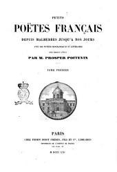Petits poëtes français, depuis Malherbe jusqu'a nos jours avec des notices biographiques et littéraires sur chacun d'eux par M. P. Poitevin: 1