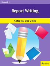 Report Writing: A Step-by-Step Guide