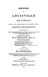 Sketches of Louisville and Its Environs; Including ... a Florula Louisvillensis