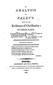 An Analysis of Paley's View of the Evidences of Christianity in three parts