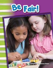 Be Fair!