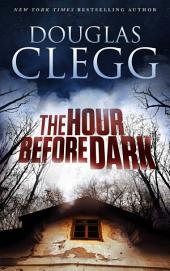 The Hour Before Dark: A Supernatural Thriller
