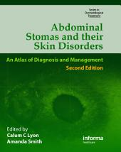 Abdominal Stomas and Their Skin Disorders,Second Edition: Edition 2
