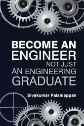 """Become an Engineer Not Just an Engineering Graduate """