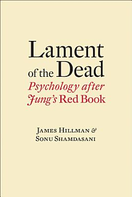 Lament of the Dead  Psychology After Jung s Red Book