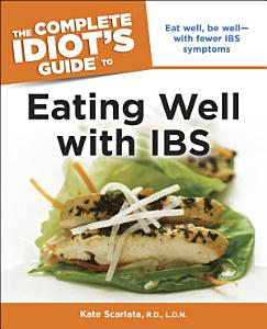 The Complete Idiot s Guide to Eating Well with IBS Book