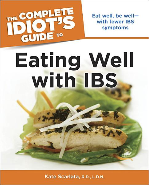 The Complete Idiot s Guide to Eating Well with IBS