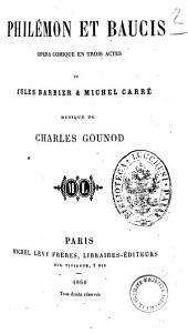 Philemon et Baucis opera comique en trois actes de Jules Barbier & Michel Carre