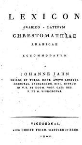 Lexicon arabico-latinvm chrestomathiae arabicae accommodatvm