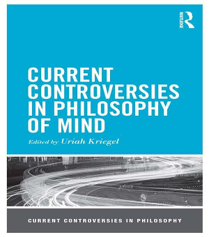 Current Controversies in Philosophy of Mind PDF