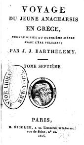 Voyage du jeune Anacharsis en Grèce: vers le milieu du quatrième siècle avant l'ère vulgaire, Volume7