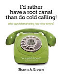 I d Rather Have a Root Canal Than Do Cold Calling