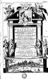 Antonii Possevini mantuani Societatis Jesu Bibliotheca selecta de ratione studiorum, ad disciplinas, et ad salutem omnium gentium procurandam