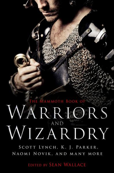 The Mammoth Book Of Warriors and Wizardry
