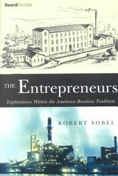 The Entrepreneurs: Explorations Within the American Business Tradition