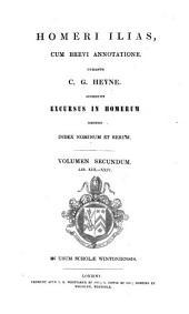 Homeri Ilias, cum brevi annotatione, curante C.G. Heyne. Accedunt excursus in Homerum: Τόμος 2