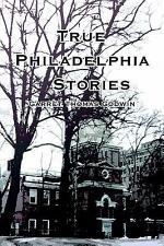 True Philadelphia Stories