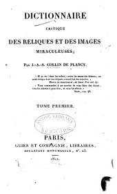 Dictionnaire critique des reliques et des images miraculeuses: Volume1