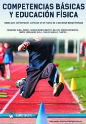 Competencias básicas y educación física: Bases para la innovación curricular en el marco de la sociedad del aprendizaje