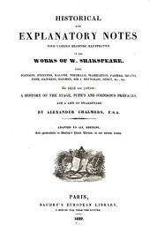 Historical and explanatory notes with various readings illustrative of the works of W. Shakespeare