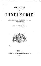 Merveilles de l'industrie. Machines à vapeur. Bateaux à vapeur. Chemins de fer