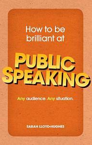 How to be brilliant at Public Speaking ePub eBook Book