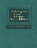 Fighting for Honor   Primary Source Edition PDF