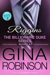 Riggins: The Billionaire Duke Series 1 & 2