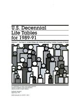 U.S. decennial life tables for ...: Some trends and comparisons of United States life-table data, 1900-1981, Volume 1