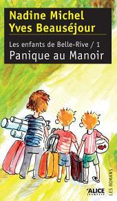 Panique au Manoir: Les Enfants de Belle-Rive I