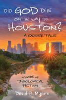 Did God Die on the Way to Houston  A Queer Tale PDF