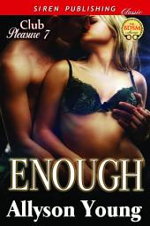 Enough [Club Pleasure 7]