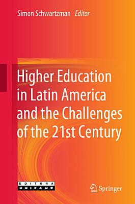 Higher Education in Latin America and the Challenges of the 21st Century PDF