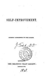 Self-improvement [abridged from 'The student's guide', by J. Todd].