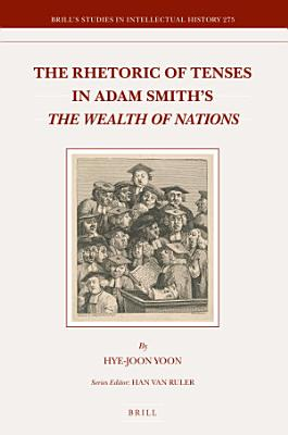 The Rhetoric of Tenses in Adam Smith s The Wealth of Nations