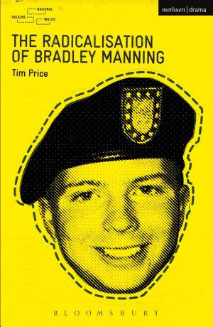 The Radicalisation of Bradley Manning