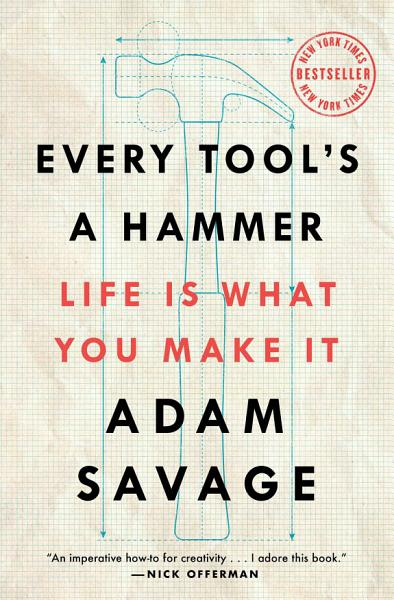 Download Every Tool s a Hammer Book