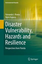 Disaster Vulnerability, Hazards and Resilience: Perspectives from Florida