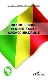 Identité ethnique et conflits civils au Congo-Brazzaville