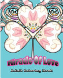 Miracle of Love Adult Coloring Book