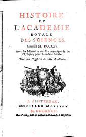 Histoire de l'Académie Royale des Sciences: avec les mémoires de mathématique et de physique pour la même année : tirés des registres de cette Académie. 1725 (1727)